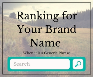 Ranking for Your Brand Name