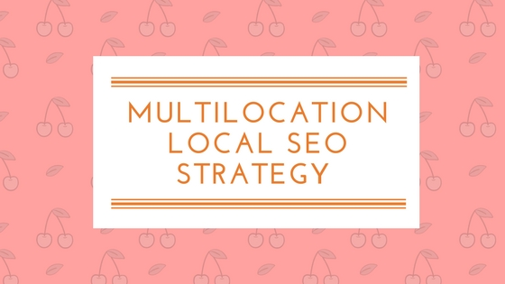 Multilocation Local SEO Strategy