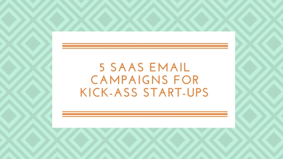 SaaS Email Campaigns for Start-Ups